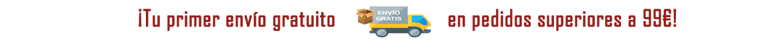 Tu primer envío gratis a partir de 99€ de compra